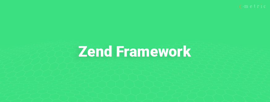 6 Reasons Why You Should Choose Zend Framework