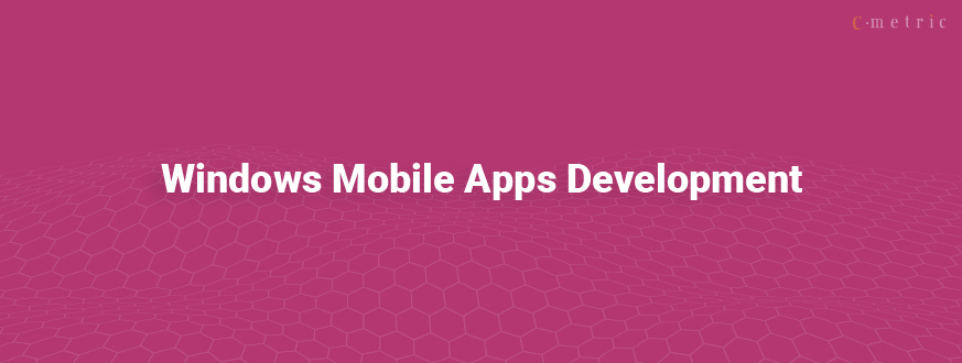 Is Windows Mobile Apps Development Worth the Efforts?