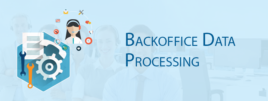 Backoffice Data Processing – Revitalizing Business Senses