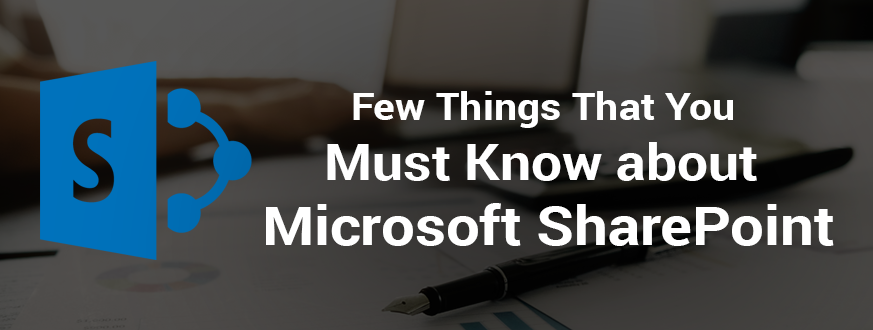 Few things you must know about Microsoft SharePoint