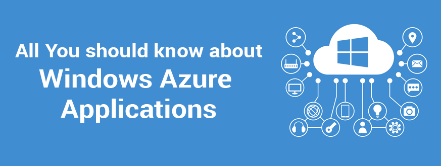 All You Should Know About Windows Azure Applications