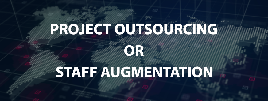 Project Outsourcing or Staff Augmentation: What is more favourable?
