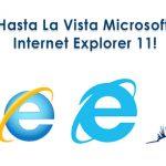 Hasta La Vista Microsoft Internet Explorer 11!