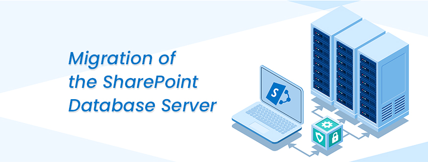 Migration of the SharePoint Database Server – Step by Step Guide