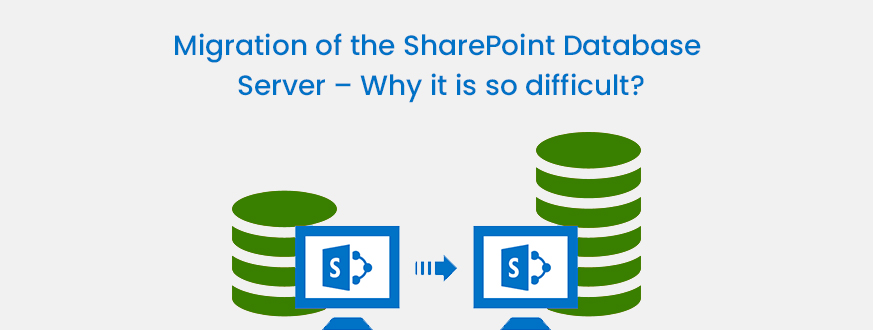 Migration of the SharePoint Database Server – Why it is so difficult?